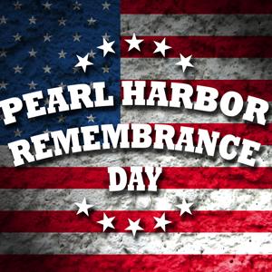 Remembering Pearl Harbor Sat. Dec. 3
